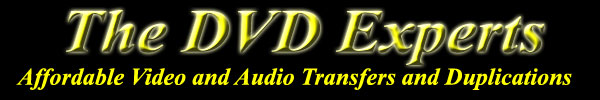 Affordable Videand Audio Transfers and DVD Duplication